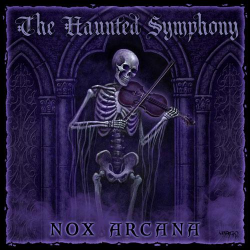 The Haunted Symphony - Nox Arcana, joseph vargo
